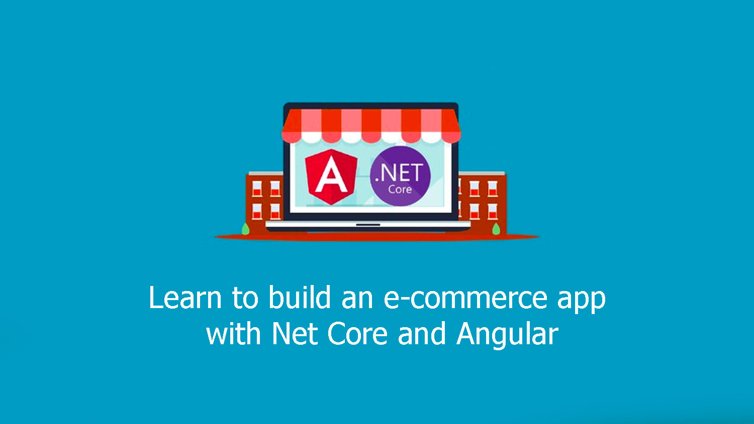Learn to build an e-commerce app with Net Core and Angular free download