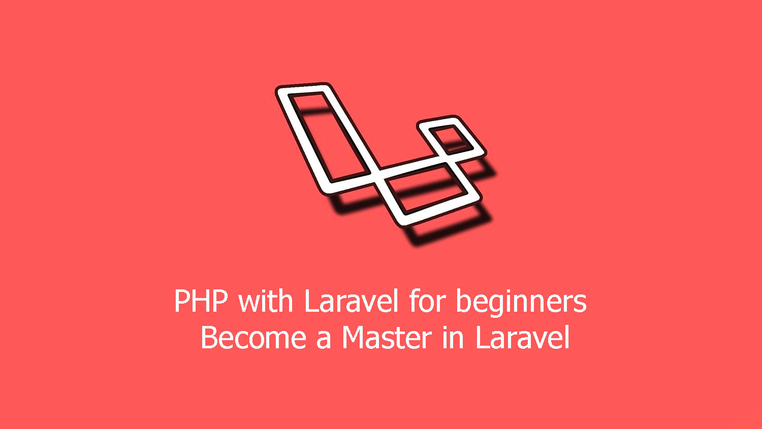 PHP with Laravel for beginners - Become a Master in Laravel Free Download