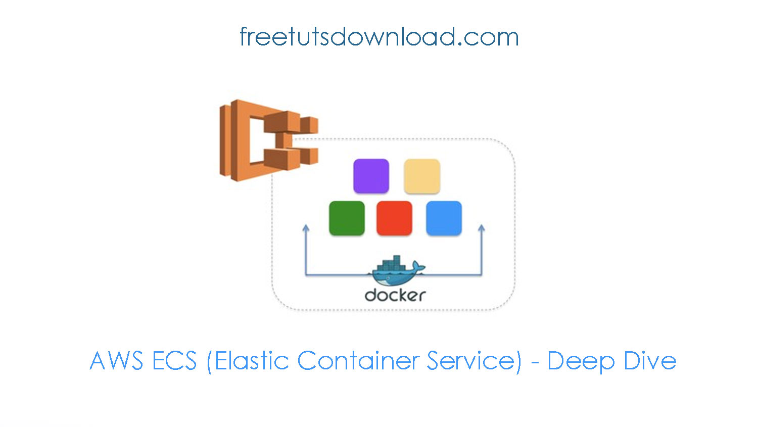 AWS ECS (Elastic Container Service) - Deep Dive free download