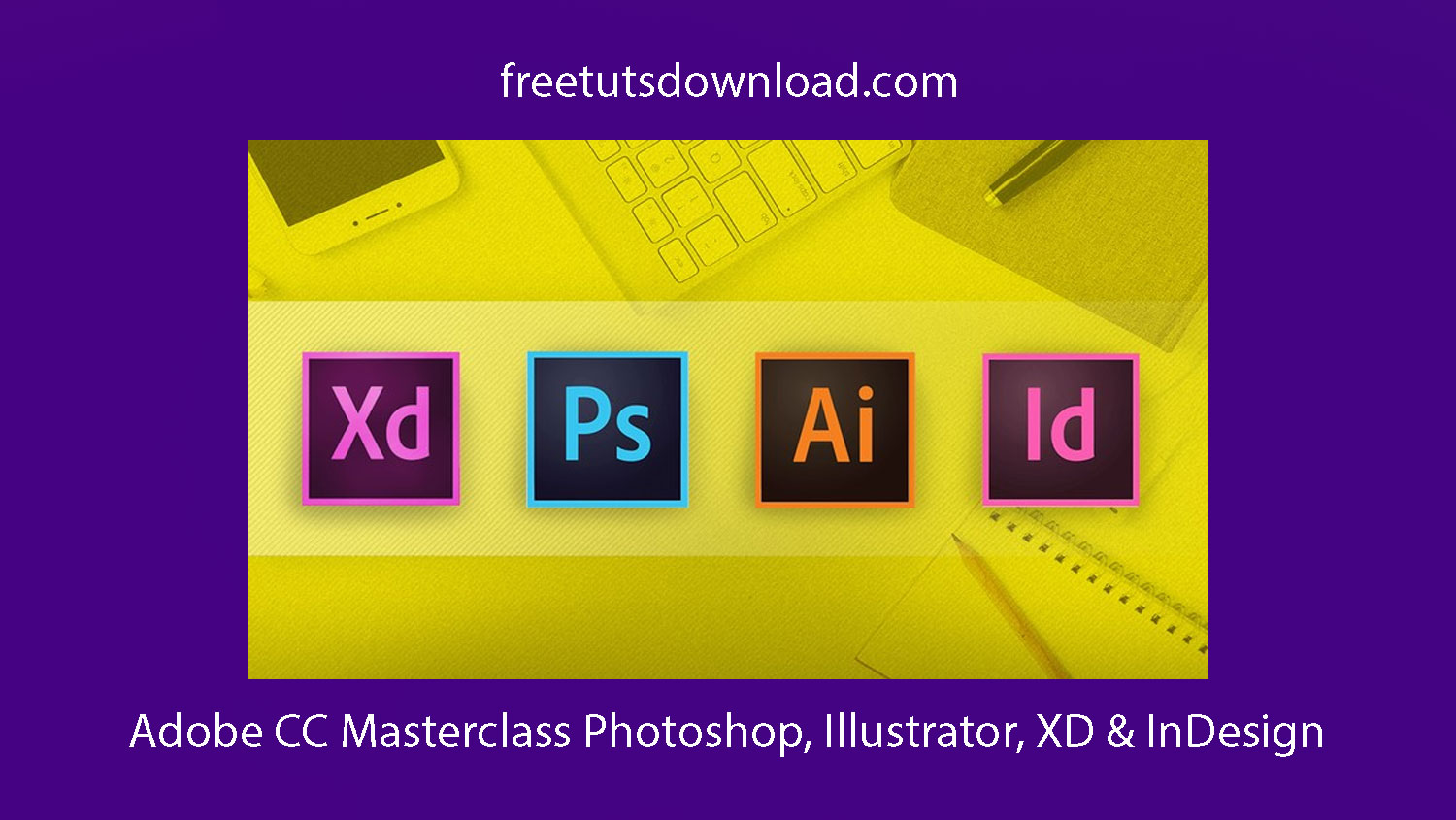 Adobe CC Masterclass Photoshop, Illustrator, XD & InDesign