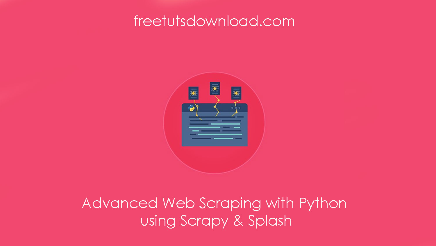Advanced Web Scraping with Python using Scrapy & Splash free download