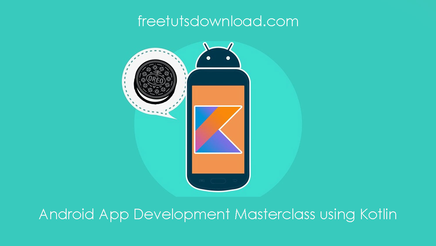Android App Development Masterclass using Kotlin Free Download
