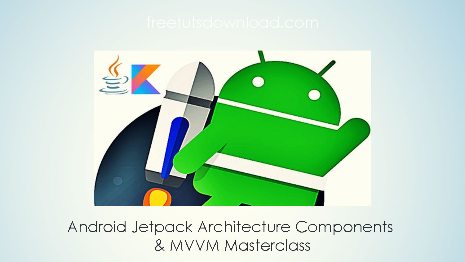 Android Jetpack Architecture Components & MVVM Masterclass