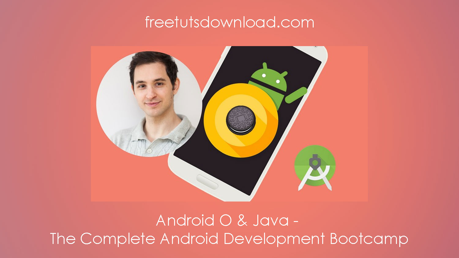 Android O & Java - The Complete Android Development Bootcamp