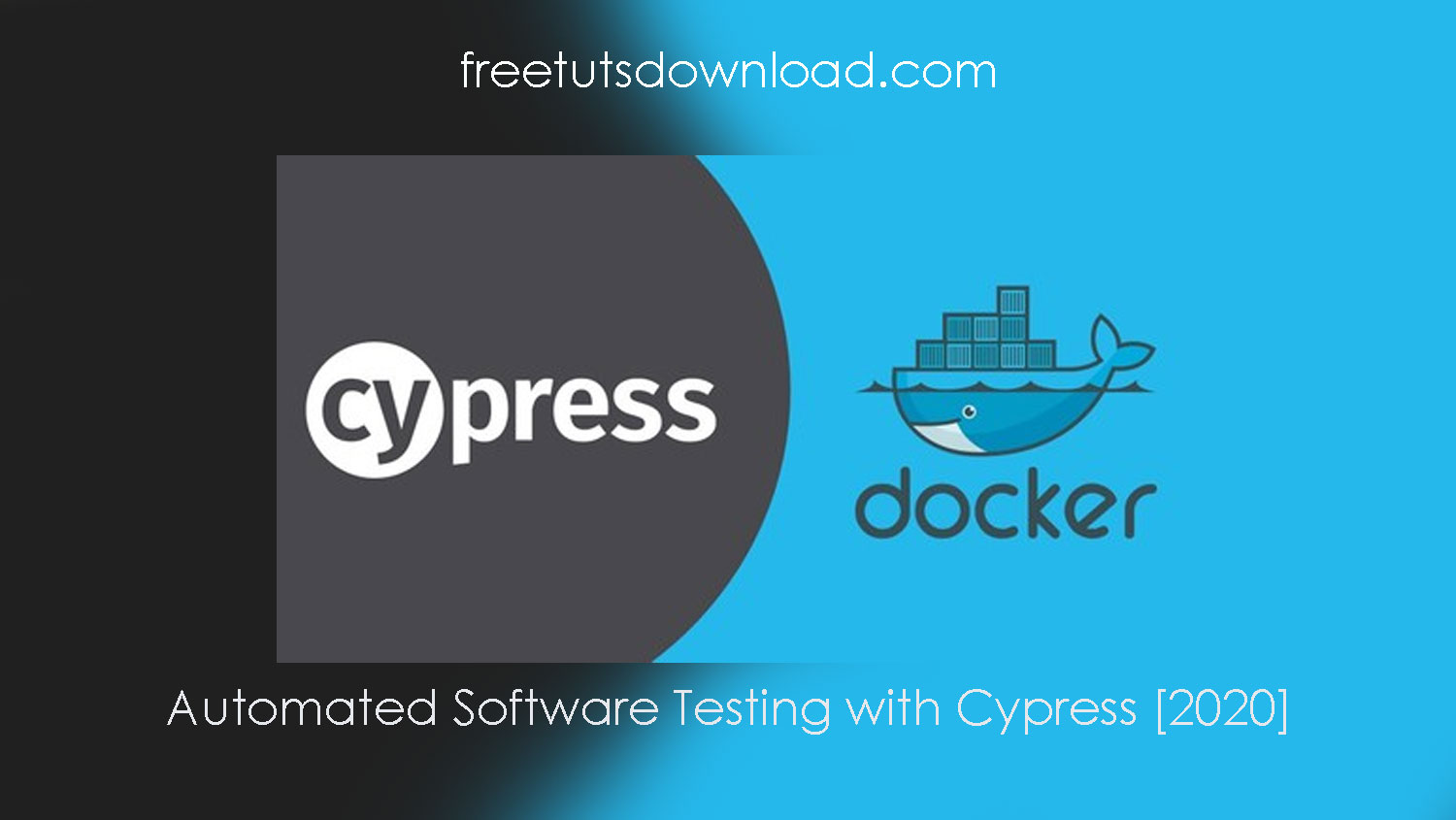 Automated Software Testing with Cypress [2020] free download