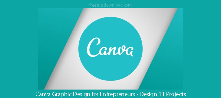 Canva Graphic Design for Entrepreneurs - Design 11 Projects