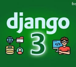 Django 3 – Full Stack Websites with Python Web Development