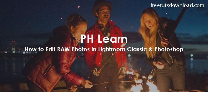 How to Edit RAW Photos in Lightroom Classic & Photoshop