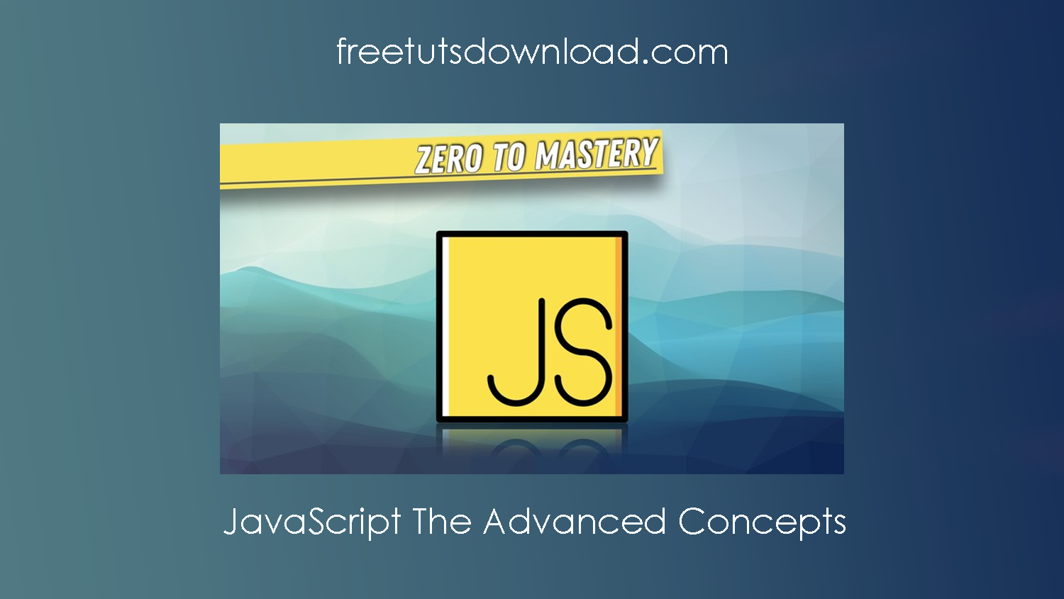 JavaScript The Advanced Concepts Free Download
