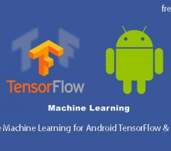 Mobile Machine Learning for Android TensorFlow & Python