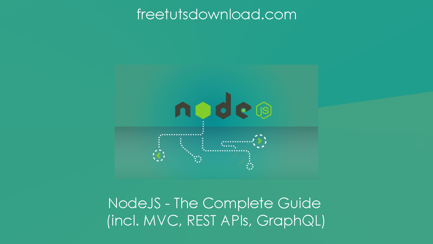 NodeJS - The Complete Guide (incl. MVC, REST APIs, GraphQL) free download