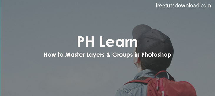PH Learn - How to Master Layers Groups in Photoshop