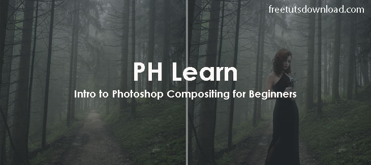 PH Learn - Intro to Photoshop Compositing for Beginners