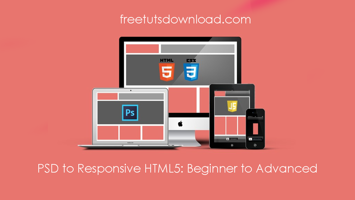 PSD to Responsive HTML5: Beginner to Advanced Free Download