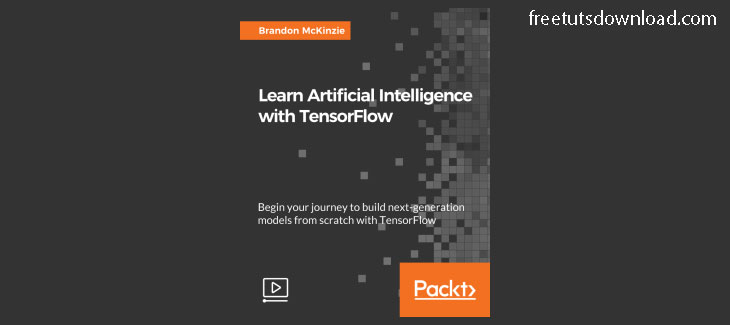 PacktPub - Learn Artificial Intelligence with TensorFlow