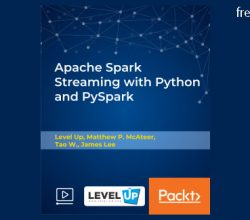 Packtpub - Apache Spark Streaming with Python and PySpark