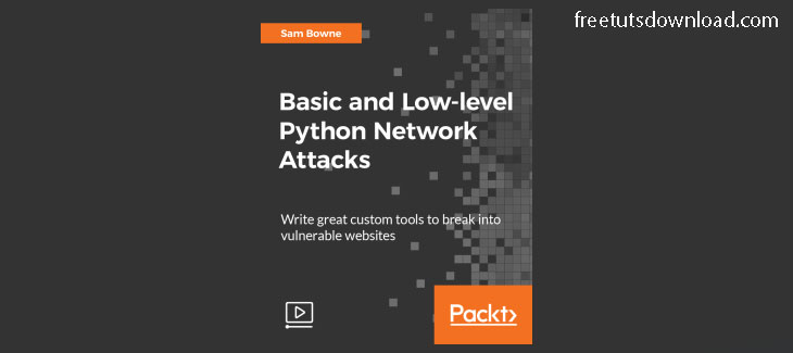 Packtpub - Basic and Low-level Python Network Attacks