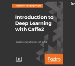 Packtpub - Introduction to Deep Learning with Caffe2