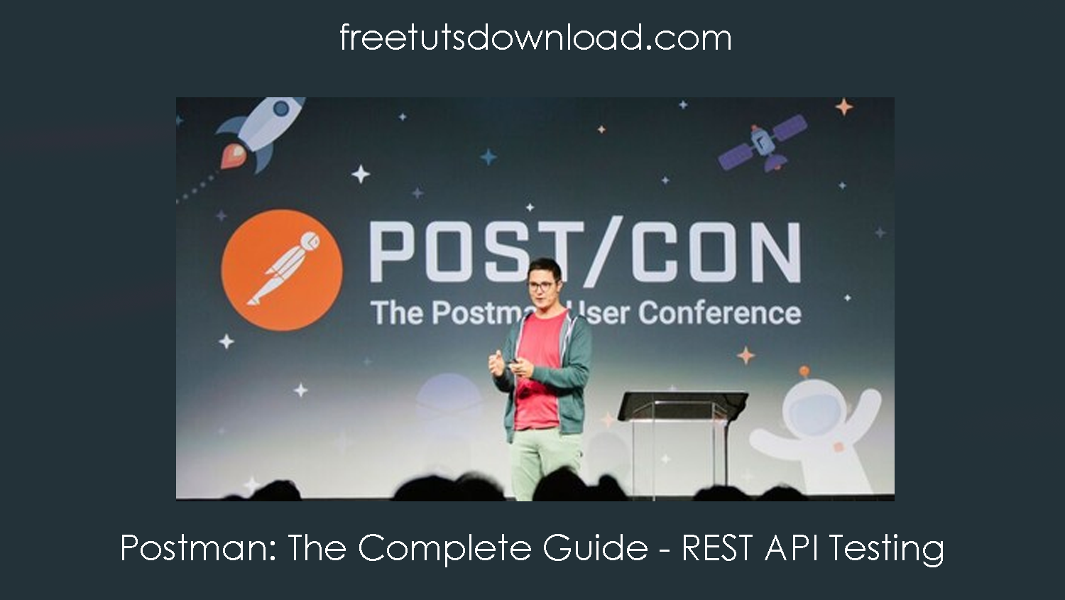 Postman: The Complete Guide - REST API Testing Free Download