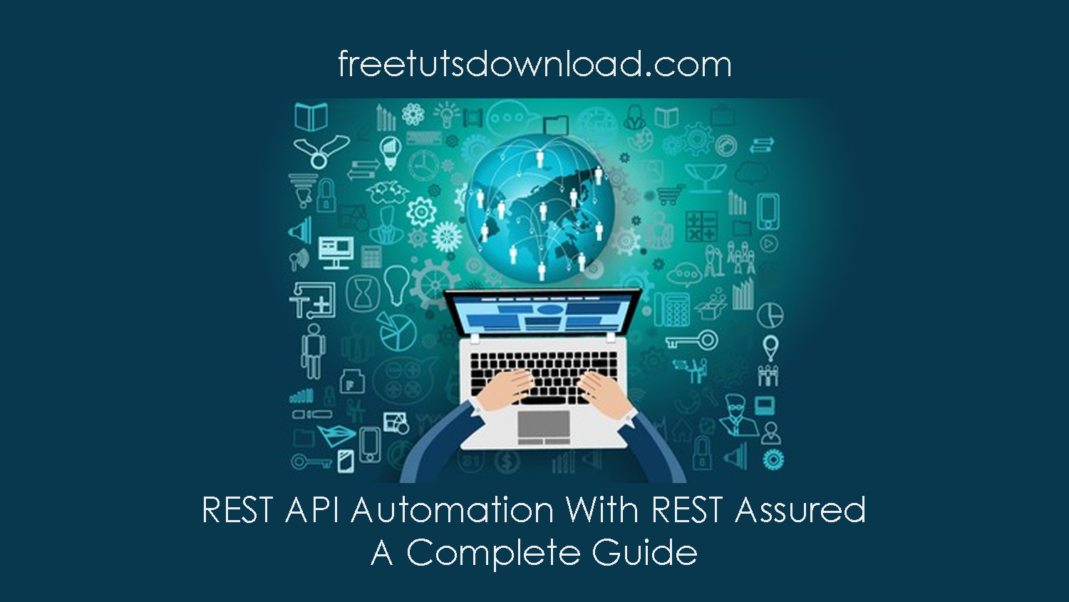 REST API Automation With REST Assured - A Complete Guide Free Download