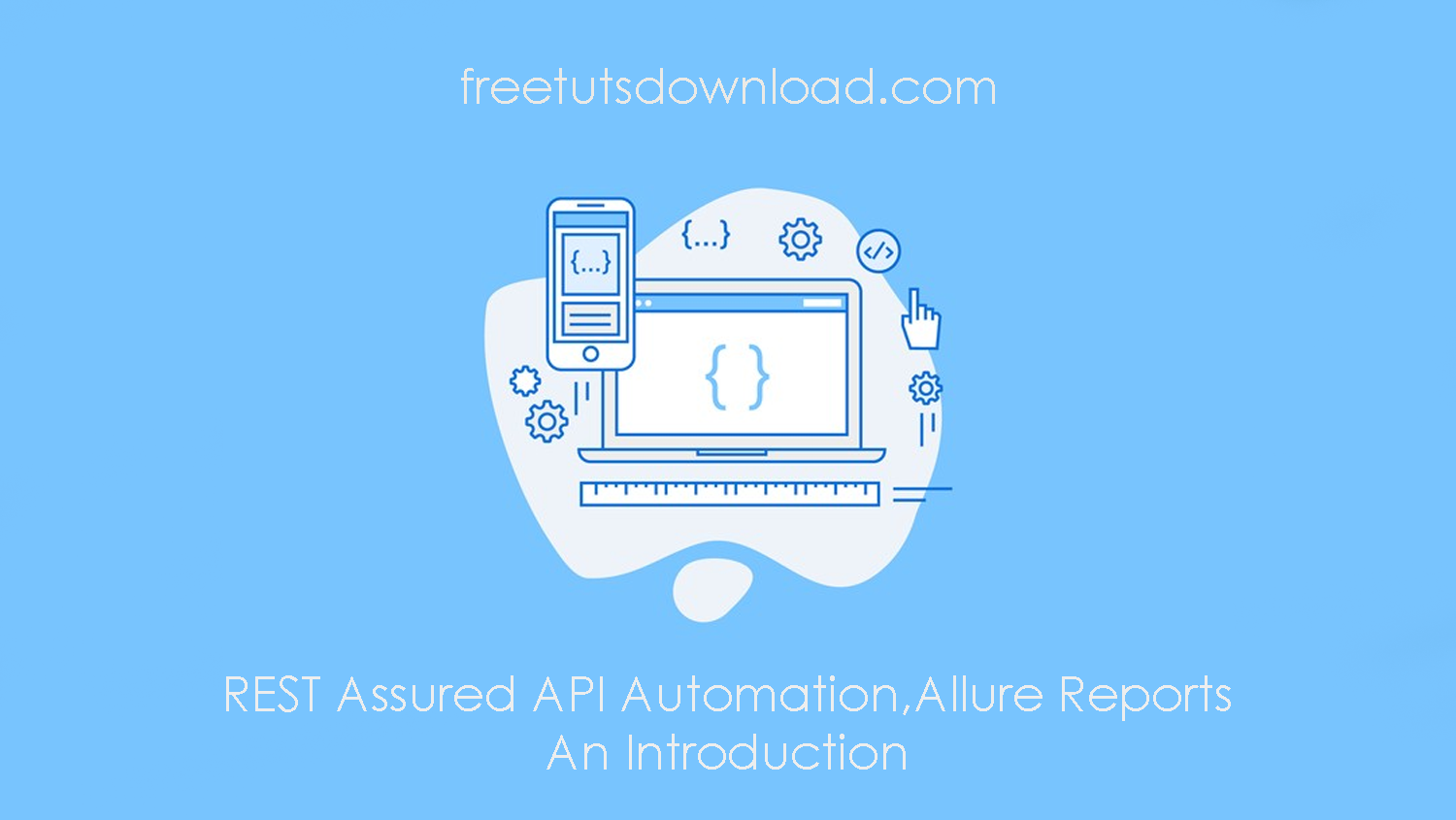 REST Assured API Automation,Allure Reports - An Introduction free download