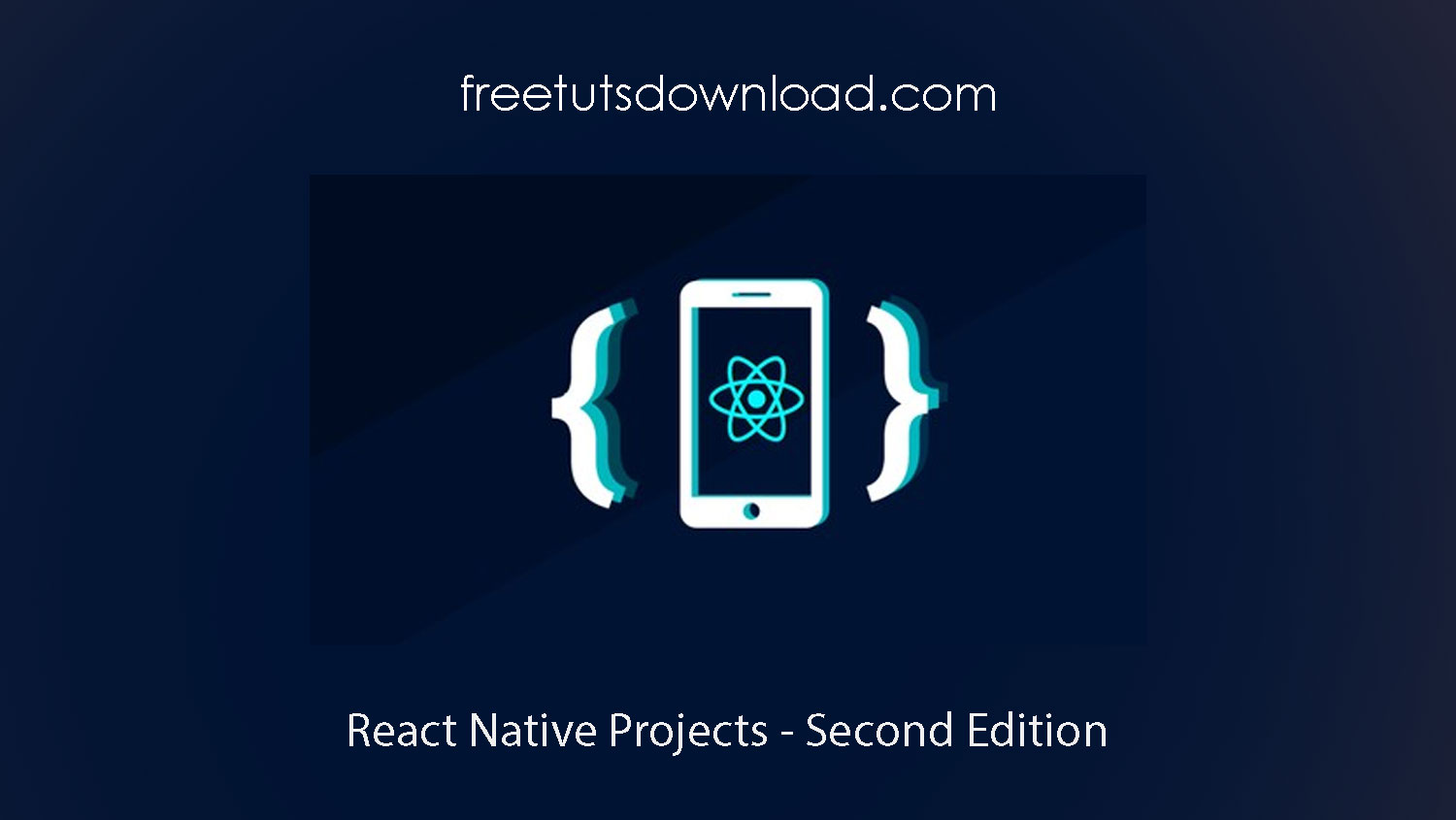 React Native Projects - Second Edition Free Download