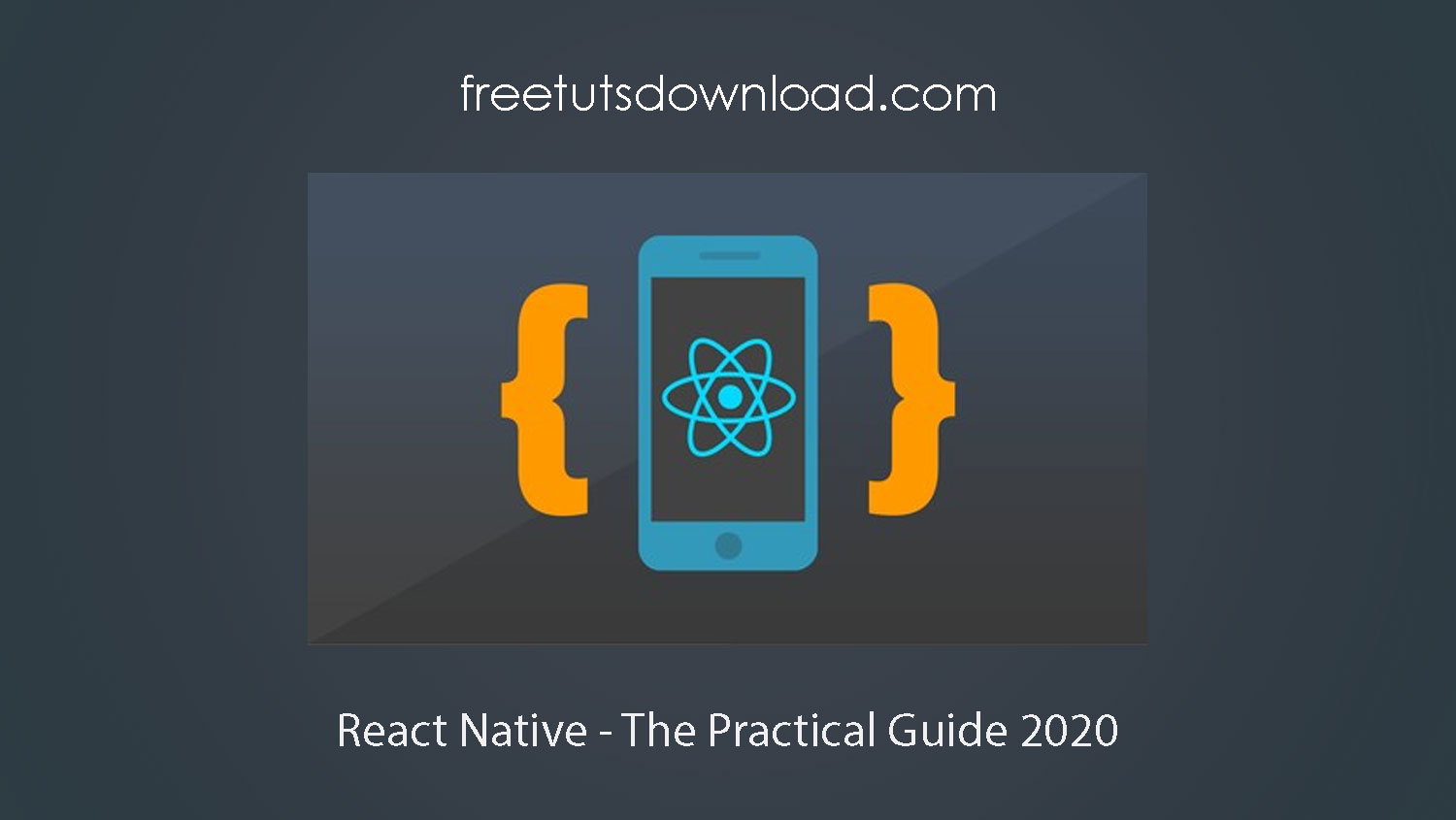 React Native - The Practical Guide 2020