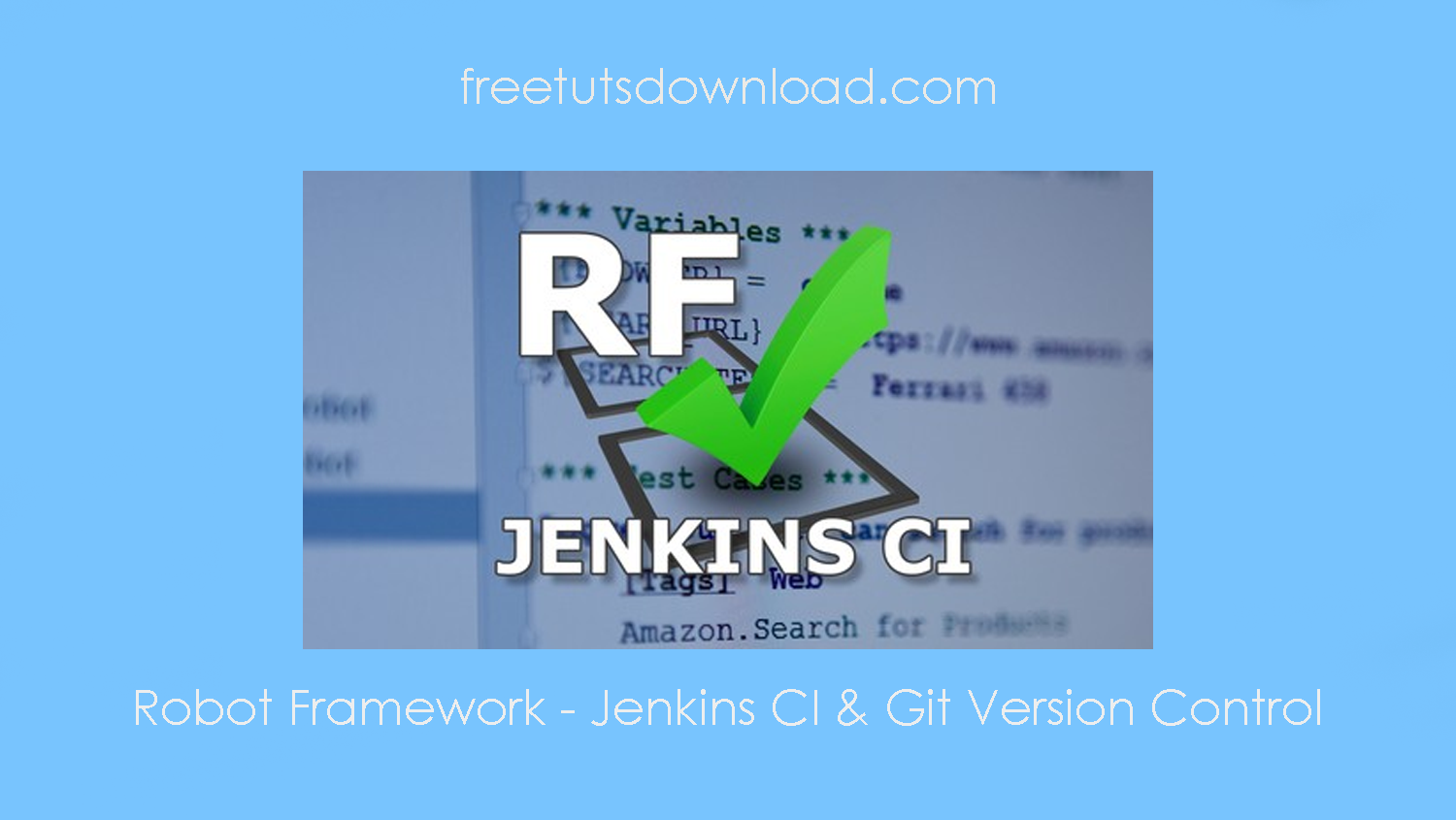 Robot Framework - Jenkins CI & Git Version Control free download