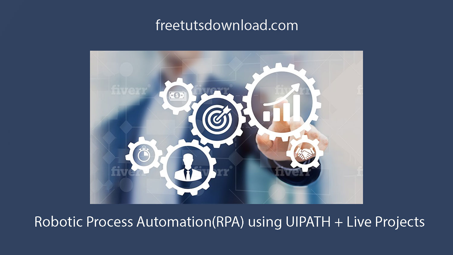 Robotic Process Automation(RPA) using UIPATH + Live Projects