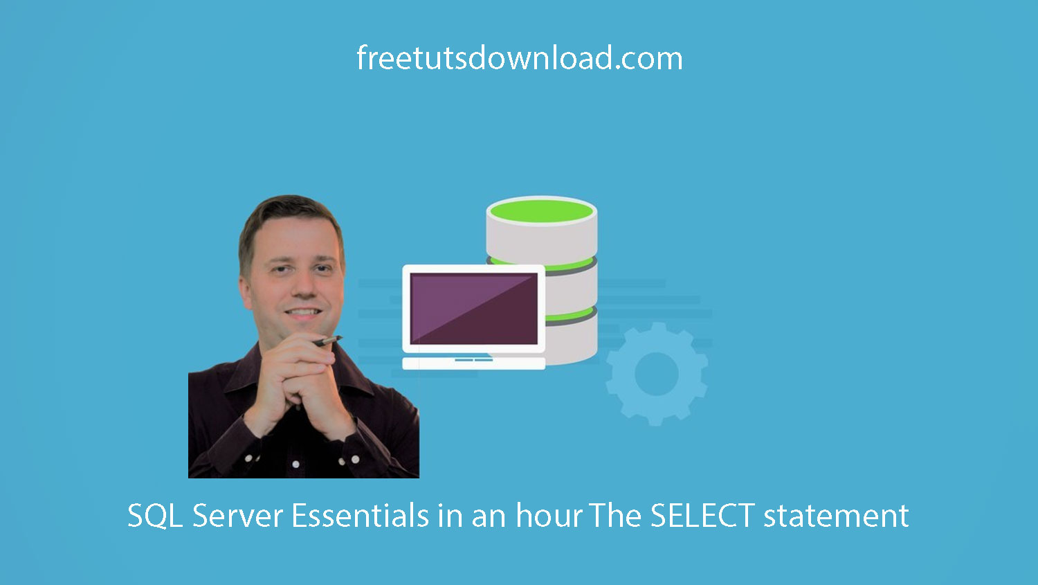 SQL Server Essentials in an hour The SELECT statement