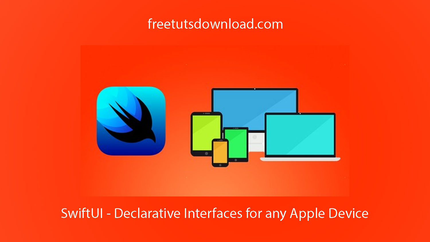 SwiftUI - Declarative Interfaces for any Apple Device
