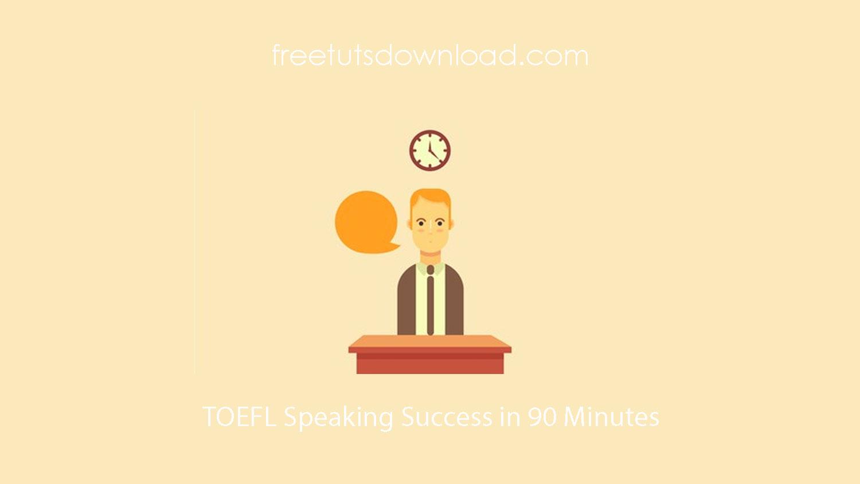 TOEFL Speaking Success in 90 Minutes Free Download