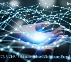 Cisco CCNA GNS3 Ultimate Labs: CCNA Exam Prep Labs to pass