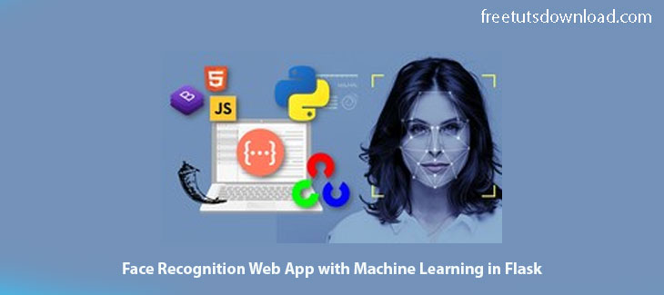 Face Recognition Web App with Machine Learning in Flask Free Download