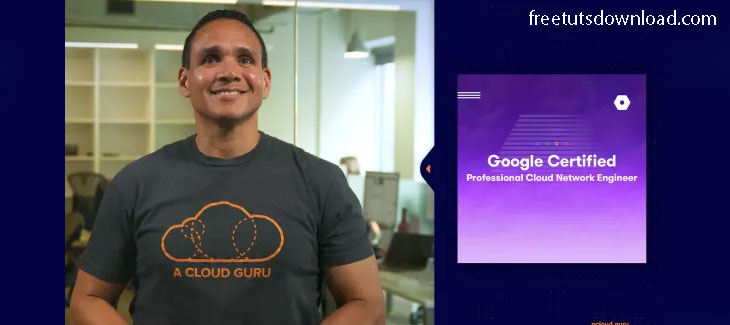 Google Certified Professional Cloud Network Engineer (2020) Free Download