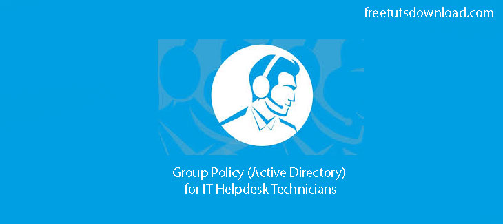 Group Policy (Active Directory) for IT Helpdesk Technicians