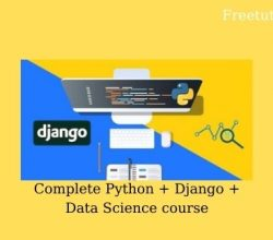 Complete Python + Django + Data Science course Free Download