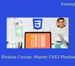 Complete Flexbox Course: Master CSS3 Flexbox for Good Free Download