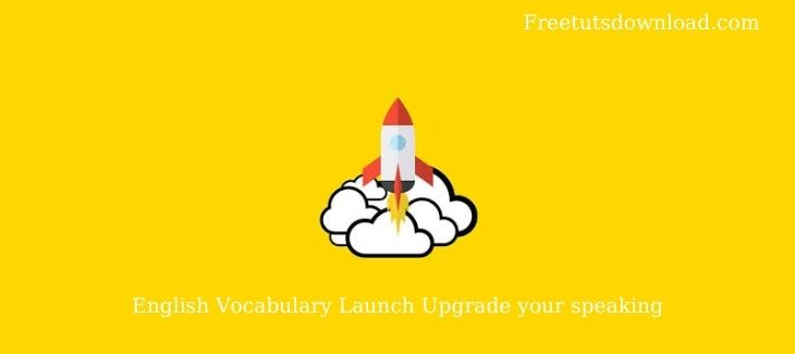 English Vocabulary Launch Upgrade your speaking Free Download