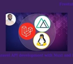 Fullstack Laravel API development with Nuxt and Linux - 2020 Free Download