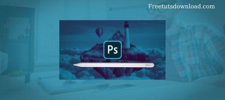Photoshop on the iPad MasterClass Free Download