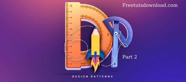 The Ultimate Design Patterns: Part 2 Free Download
