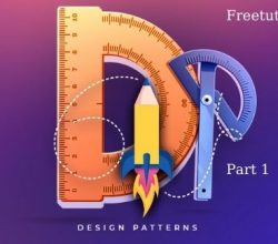 The Ultimate Design Patterns: Part 1 Free Download