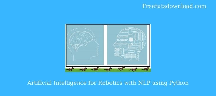 Artificial Intelligence for Robotics with NLP using Python