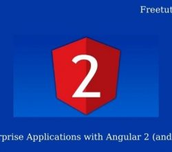 Build Enterprise Applications with Angular 2 (and Angular 4)