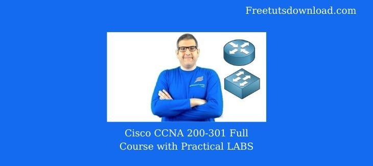 Cisco CCNA 200-301 Full Course with Practical LABS