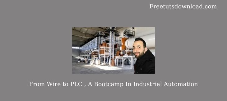 From Wire to PLC , A Bootcamp In Industrial Automation