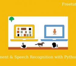 GUI Development & Speech Recognition with Python Masterclass
