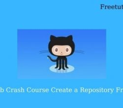 Git & GitHub Crash Course Create a Repository From Scratch