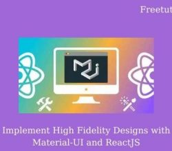 Implement High Fidelity Designs with Material-UI and ReactJS